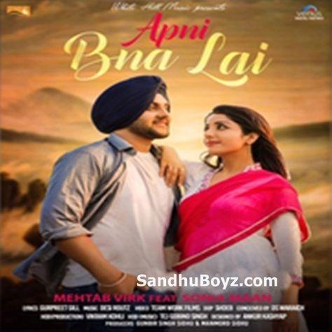 Apni Bna Lai Mehtab Virk Latest Punjabi Song Download From Sandhuboyz Industria Musical Y Tiendas