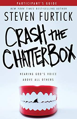 Free Download Pdf Crash The Chatterbox Hearing Gods Voice Above All Others Participants Guide Free Epub Mobi Ebook Hearing Gods Voice Steven Furtick Hear God