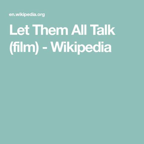 Let Them All Talk Film Wikipedia In 2020 All Talk Let It Be Talk
