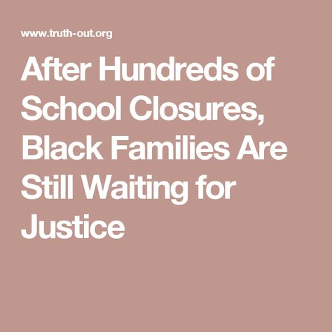 After Hundreds of School Closures, Black Families Are Still Waiting for Justice