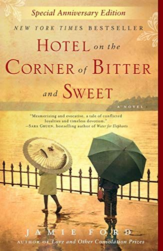 Hotel On The Corner Of Bitter And Sweet A Novel Hotel On Corner