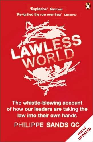 Lawless World Making And Breaking Global Rules By Philippe Sands Qc Penguin Books Ltd Isbn 10 0141017996 Is Penguin Books Covers Book Cover Design World