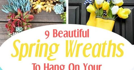 9 Beautiful DIY Spring Wreaths. #Spring #HomeDecor #DIY #DIYHSH