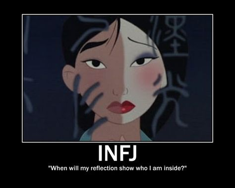 """""""INFJ: When will my reflection show who I am inside?"""""""