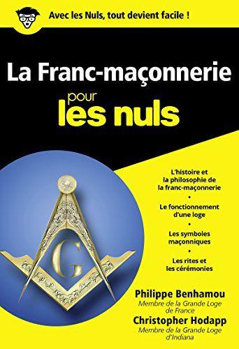 Telecharger Pdf Franc Maconnerie Poche Pour Les Nuls Francais Pdf Par Benhamou Philippe Hodapp Christopher Comme In 2020 Pdf Books Ebook Goodreads Books