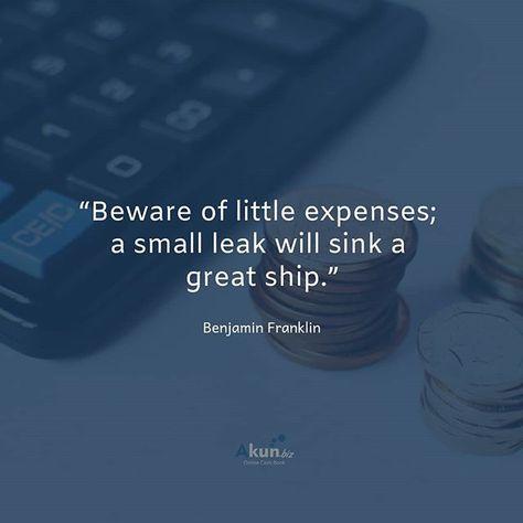 Berhati Hatilah Dengan Pengeluaran Kecil Sebuah Kebocoran Kecil Akan Menenggelamkan Kapal Besar Setidaknya Begitulah Yang D Benjamin Franklin Kapal Instagram