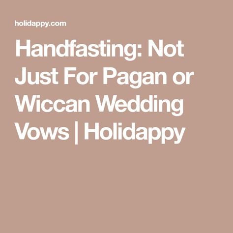 Handfasting Not Just For Pagan Or Wiccan Wedding Vows