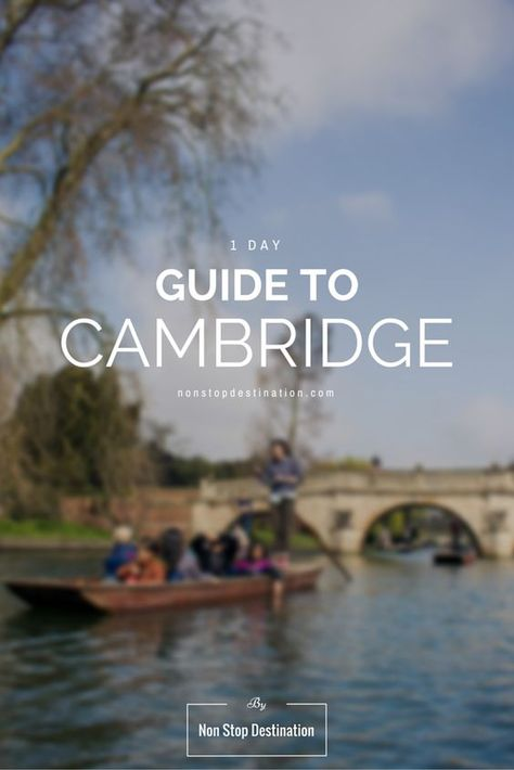 1 Day Guide To Cambridge - Non Stop Destination