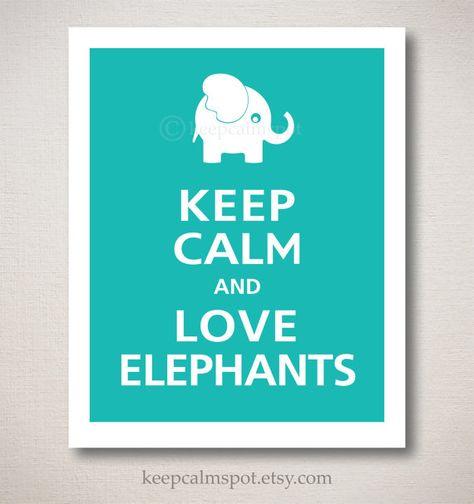Keep Calm and LOVE ELEPHANTS Typography Art Print by keepcalmspot, $10.95
