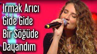 Irmak Arici Gide Gide Bir Sogude Dayandim Mp3 Indir Irmakarici Gidegidebirsogudedayandim Yeni Muzik Sarkilar Youtube