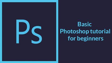 Basic Photoshop tutorial for beginners - The basics of Photoshop Software