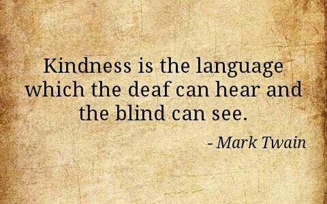 Kindness is the language which the deaf can hear and the blind can see!  Get your FREE No Obligation Wellness Evaluation TODAY! www.WellnessScore.co.uk