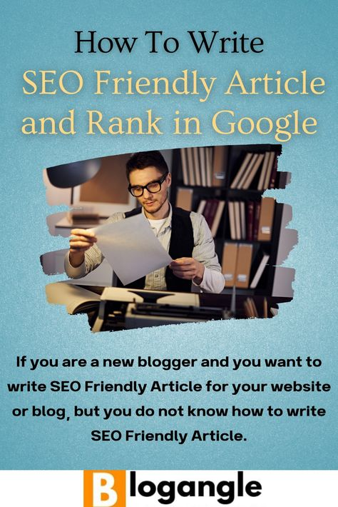 TIPS to write  SEO Friendly Article and Rank in Google