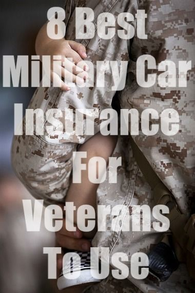 8 Best Military Car Insurance For Veterans With Quotes Best