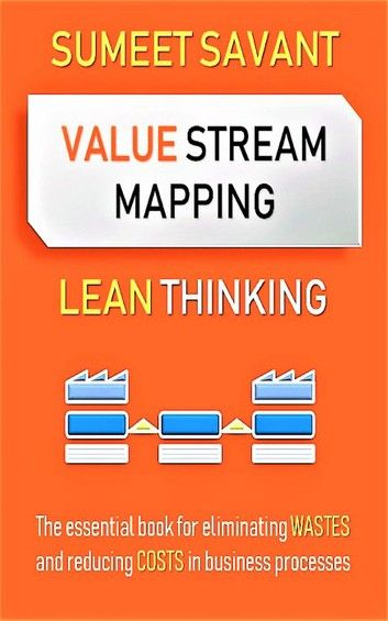 Value Stream Mapping Ebook By Sumeet Savant In 2020 Value Stream