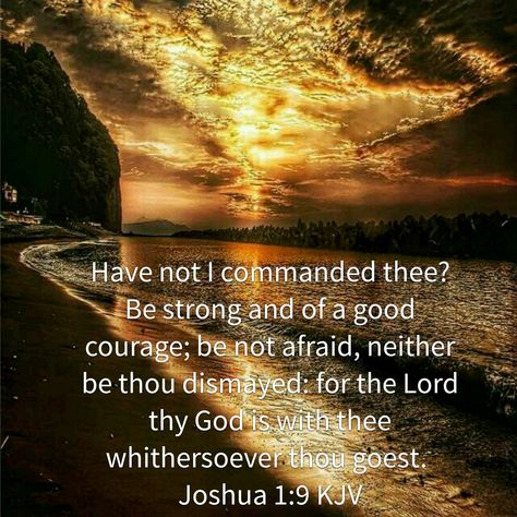 Joshua 1:9 (KJV) | Bible inspiration, Bible scriptures, Scripture ...