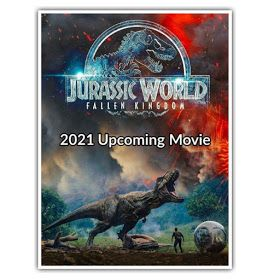 Upcoming Hollywood Movies 2021 Hollywood Movie Releases 2021 2021 Movie List In 2020 Jurassic World In And Out Movie Falling Kingdoms