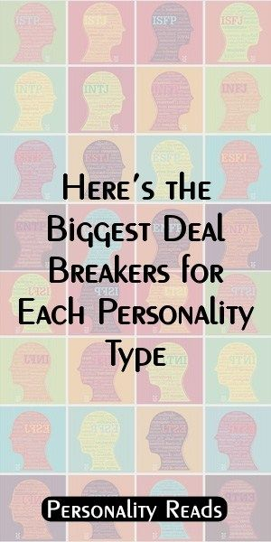 Here's the Biggest Deal Breakers for Each Personality Type
