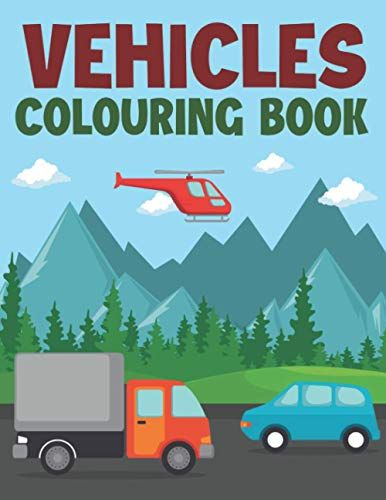 Vehicles Colouring Book Amazing Motorcycle Tram Train And More Cars Truck Constructions For Kids And Toddlers Coloring Books Construction For Kids Cars Trucks