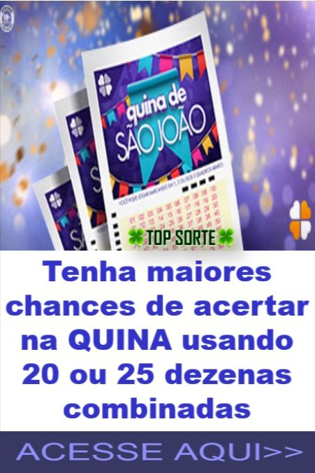 Acertar Na Quina De Sao Joao Usando 20 Ou 25 Dezenas Jogos Loteria Dezenas Loteria
