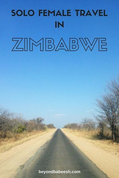 Solo Female Travel In Zimbabwe My Experience Africa Travel