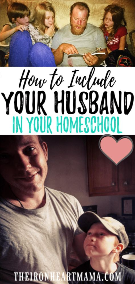 How to Include Your Husband in Your Homeschool - The Iron Heart Mama