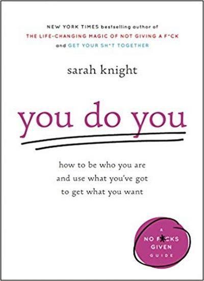 You Do You Best Self Help Books Self Help Books Sarah Knight