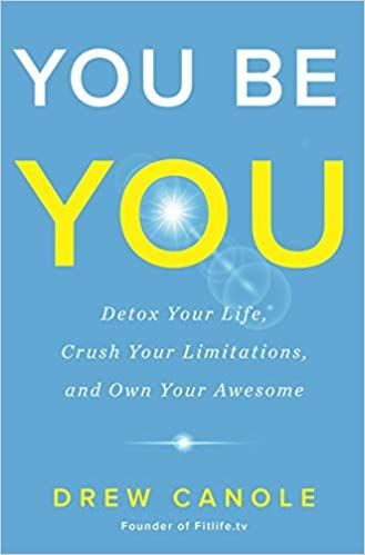 PDF DOWNLOAD] You Be You: Detox Your Life, Crush Your Limitations