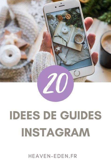 20 idées de Guides Instagram - Heaven Eden (Marketing Digital)