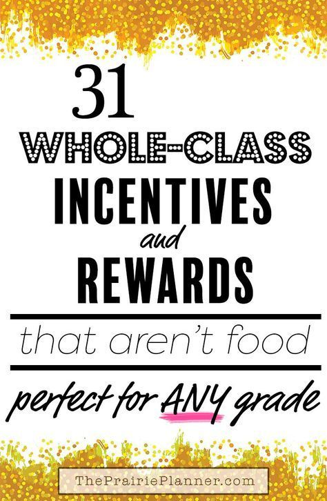 31 Whole-Class Incentives and Rewards That Aren't Food