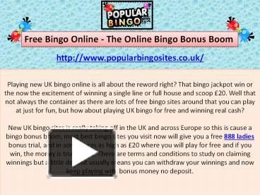 Playing New Uk Bingo Online Is All About The Reword Right That