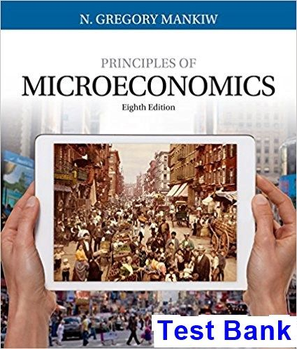 Test Bank For Principles Of Microeconomics 8th Edition By