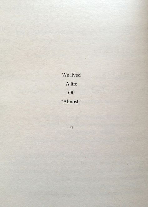 A Life of Almost.  A new poem.  #poetry #quotes #love