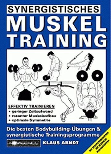 Synergistisches Muskeltraining Die Besten Bodybuilding Ubungen Synergistische Trainingsprogramme1 Mai 2011 Bodybuilding Ubungen Muskeltraining Muskeln