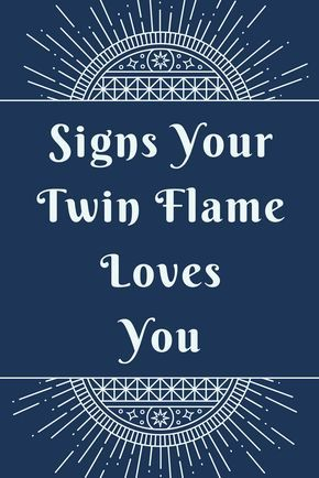 Signs Your Twin Flame Really Does Love You | Exotic   TWIN FLAMES