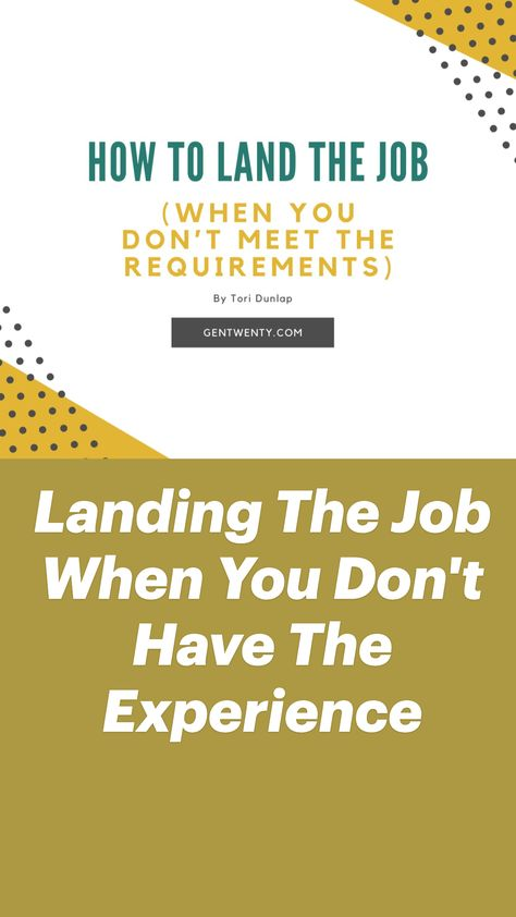 Landing The Job When You Don't Have The Experience