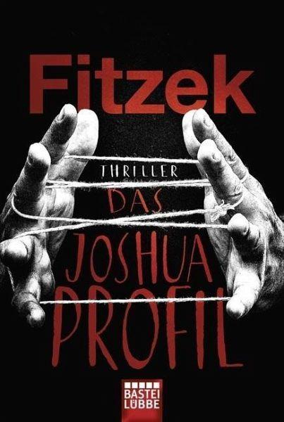 Der Spiegel Bestseller Von Sebastian Fitzek Jetzt Im Taschenbuch Bestellen Sie Das Joshua Profil Portofrei Bei Bu Das Joshua Profil Thriller Bucher Thriller