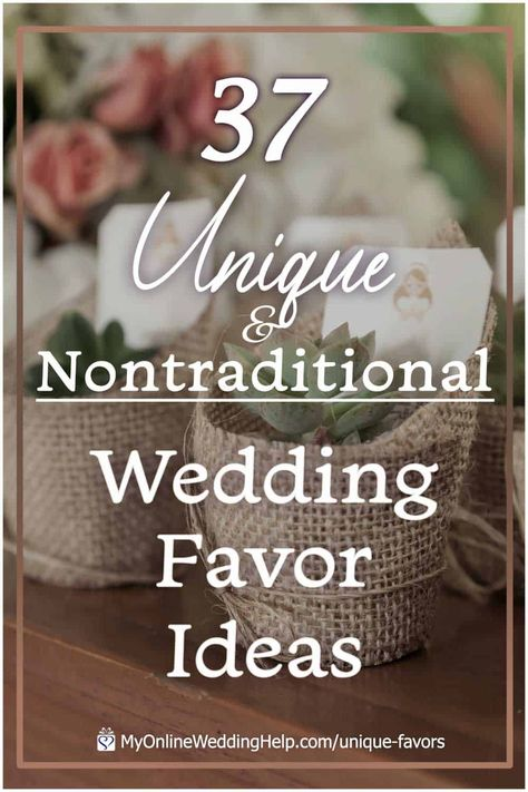 Unique and non-traditional wedding favor ideas. Give wedding guests gifts they appreciate and use. Edible, for the home, cheap DIY favors, and more. See the whole list only on the MyOnlineWeddingHelp.com blog. #WeddingFavors #DIYWedding #DIYFavors #NontraditionalWedding #WeddingIdeas