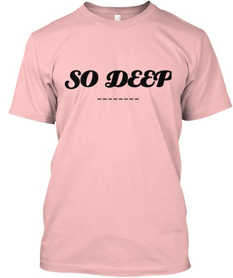 So Deep Pale Pink Ao T Shirt Front Just For You