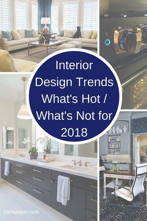 Interior Design Trends For 2018 What S Hot What S Not Design