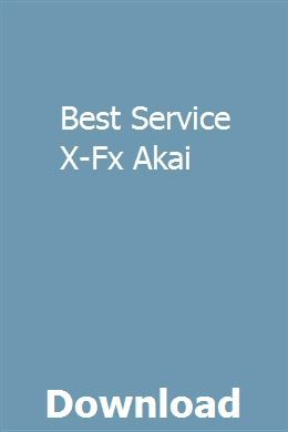 Best Service X Fx Akai Download Online Full Owners Manuals