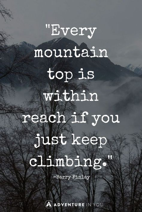 45 of the Best Mountain Quotes (with Pics!) to Inspire You in 2021