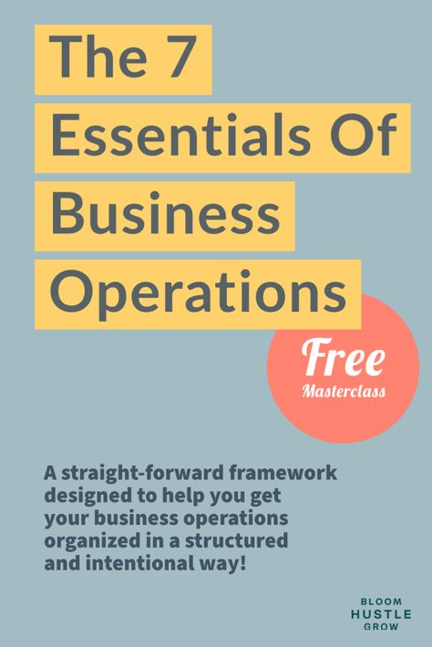 From Hot Mess Express To Smooth Operations: The 7 Essentials Of Business Operations