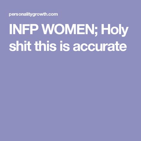 INFP WOMEN; Holy shit this is accurate