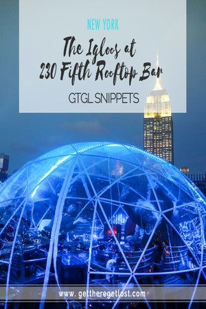 Gtgl Snippets The Igloos At 230 Fifth Rooftop Bar Rooftop Bar