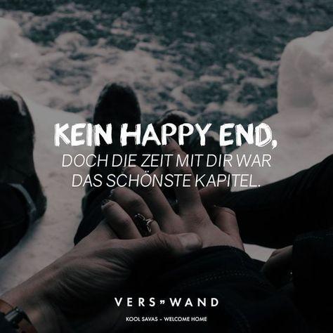 Kein Happy End doch die Zeit mit dir war das schönste Kapitel.  Kool Savas
