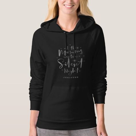 1c78f86ae All this mommy wants is a silent night hoodie Custom  christmas   womensfashion  xmas  womensclothing