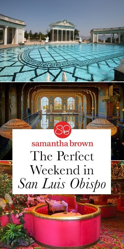 The Perfect weekend in San Luis Obispo - Samantha Brown's Places to Love