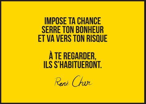 Impose Ta Chance Serre Ton Bonheur Et Va Vers Ton Risque à