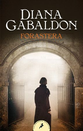 Forastera Outlander By Diana Gabaldon 9788418173073 Penguinrandomhouse Com Books Diana Gabaldon Diana Gabaldon Books Outlander